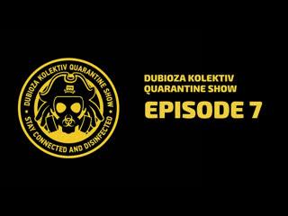 Dubioza Kolektiv Quarantine Show - Episode 7 #лучшедома