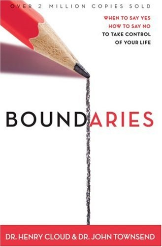 Boundaries When To Say Yes, How to Say No by Dr. Henry Cloud, Dr. John Townsend