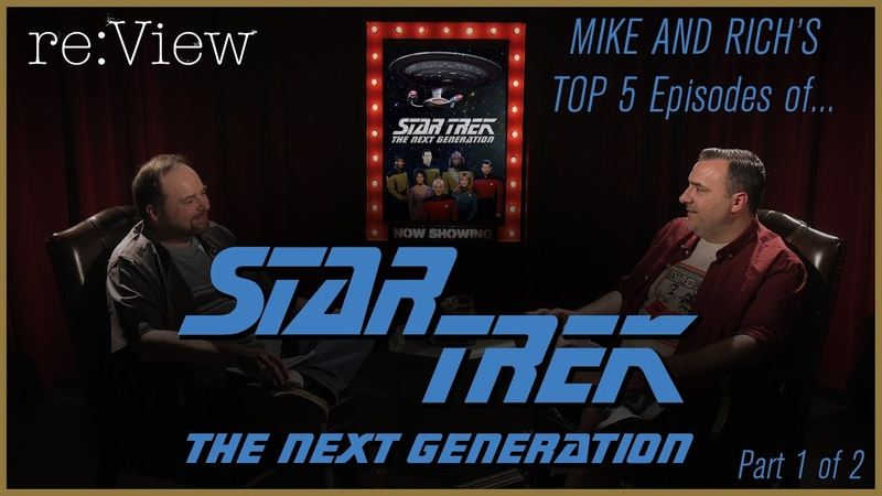 Mike and Richs Top 5 Star Trek TNG Episodes! - reView (part 1)