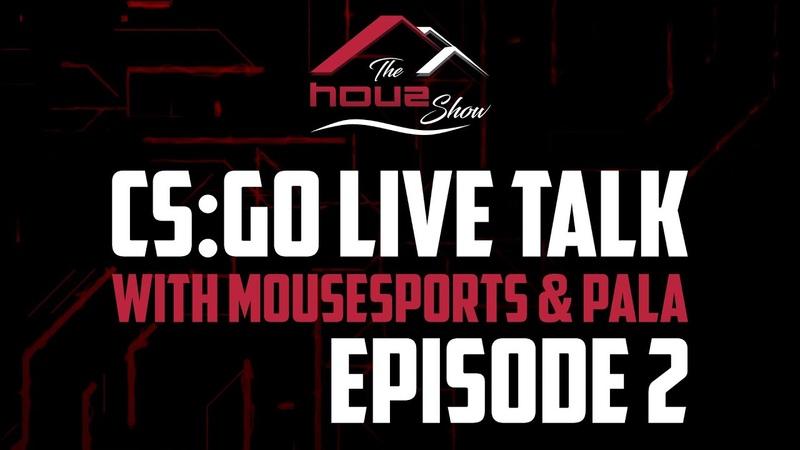 The houz Show Episode 2 - CSGO Talk after Pro League WeKeepYouGoing