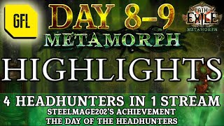 Path of Exile 3.9 METAMORPH DAY 8-9 Highlights STEELMAGE202S ACHIEVEMENT, 4 HH IN 1 STREAM.