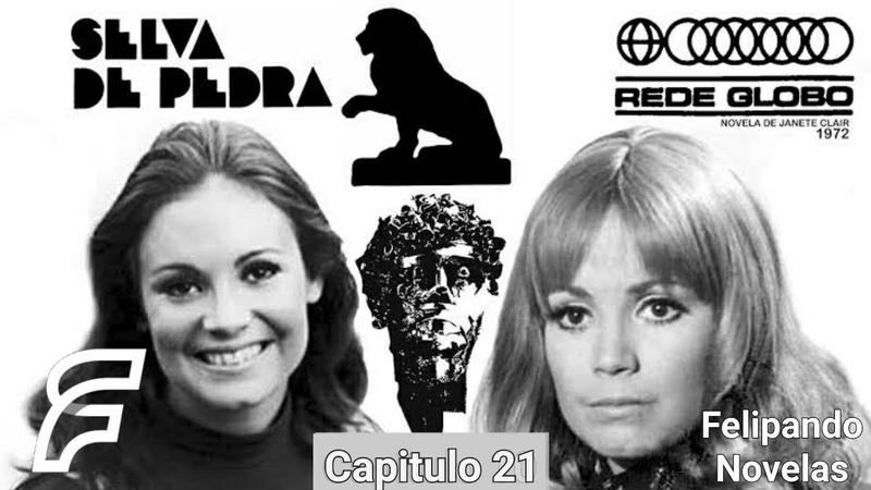 SELVA DE PEDRA - CAPITULO 21 [FELIPANDO NOVELAS] (REDE GLOBO 1972)