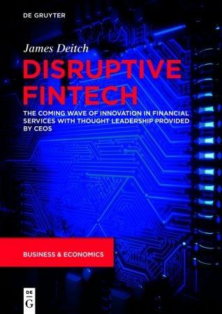 Disruptive Fintech - James Deitch