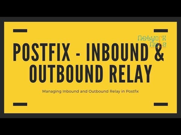 Managing Inbound Outbound relay in Postfix Linux Tutorials Online Networknuts