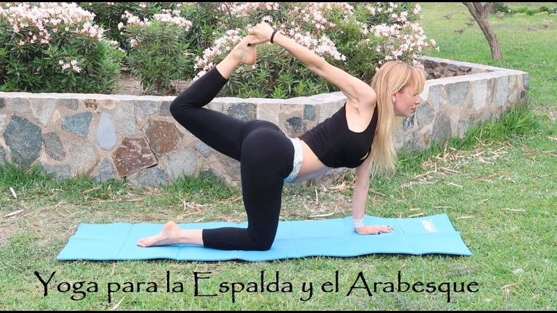 Preparación para lograr el Arabesque Fuerza Flexibilidad Equilibrio YOGA para la Espalda