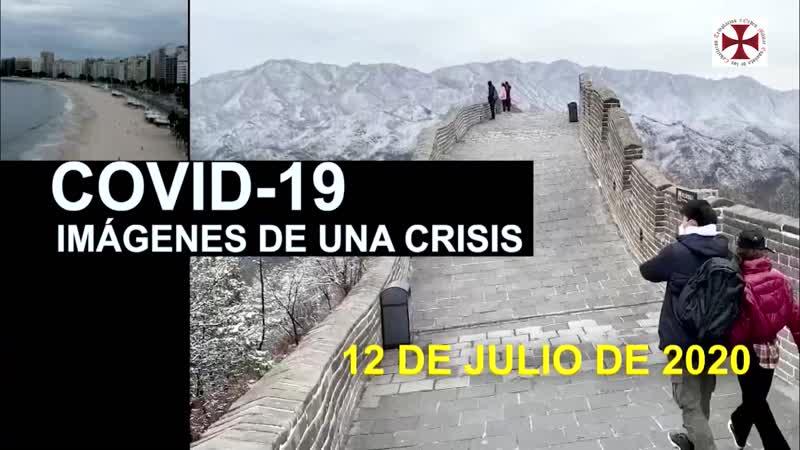 Covid 19 Imágenes de una Crisis en el Mundo 12 de Julio 2020