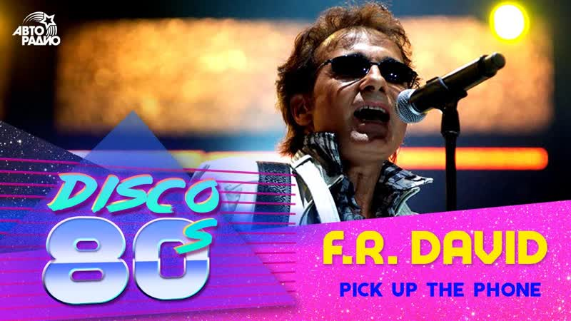 F.R. David - Pick Up The Phone (Disco of the 80s Festival, Russia, 2008)