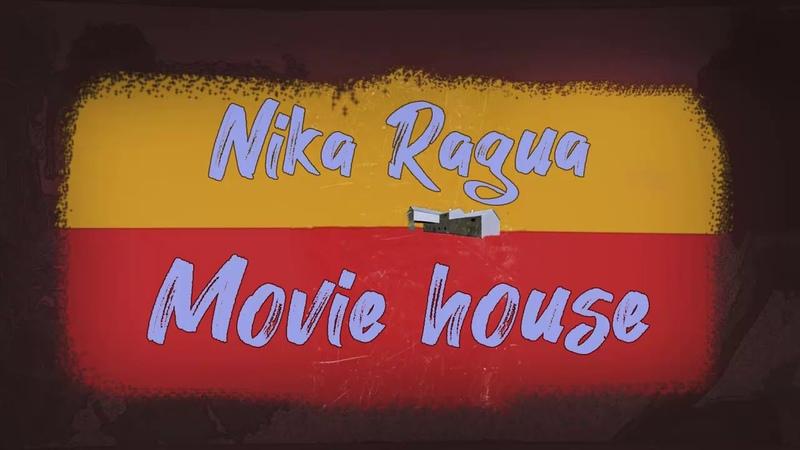 Nika Ragua Movie house