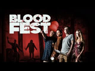 Бладфест / Кровавый фестиваль (2018, США) ужасы, комедия dub смотреть фильм/кино онлайн HD