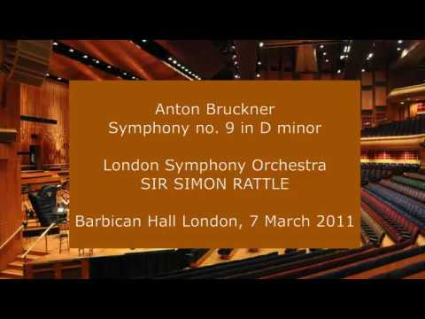 Anton Bruckner Symphony no 9 Sir Simon Rattle conducting the LSO in 2011