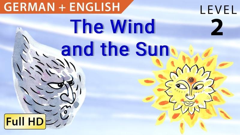 Der Wind und die Sonne - Bilingual Deutsch lernen mit Untertiteln - Eine Geschichte für Kinder