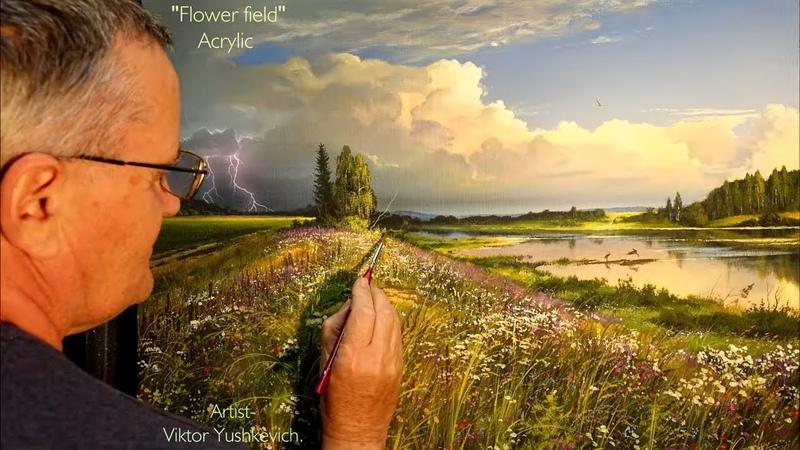 Flower field Acrylic. Artist - Viktor Yushkevich. 25 photos in 2020.