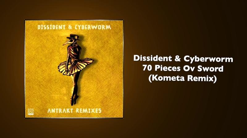 Dissident Cyberworm 70 Pieces Ov Sword Kometa Remix