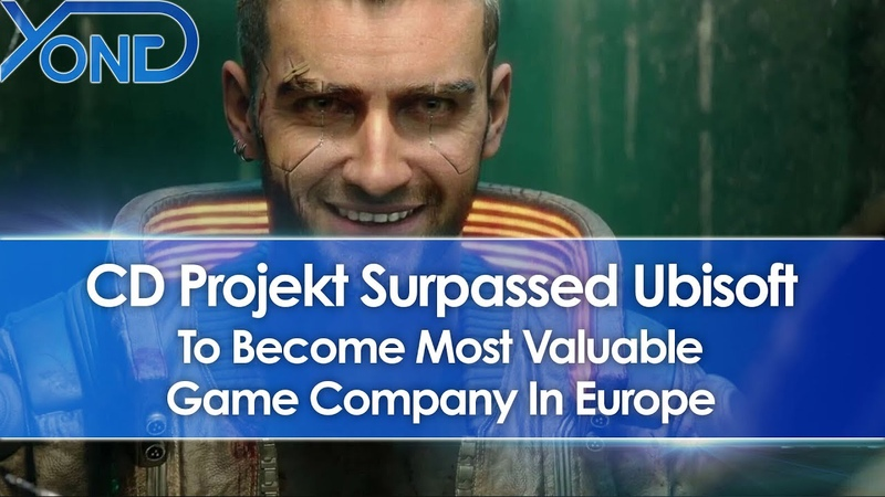 CD Projekt Surpassed Ubisoft To Become Most Valuable Game Company In Europe