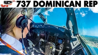 Piloting the BOEING 737 from Dominican Republic |  Cockpit Views