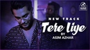 Tere Liye - Asim Azhar (Official Video) KalaKar Sessions | Season 1