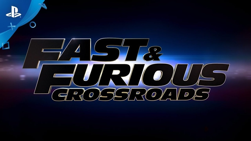 Fast Furious Crossroads Gameplay Trailer PS4