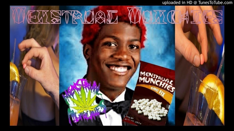 Menstrual Munchies - He Who Thrusts Behind Tha Hoez