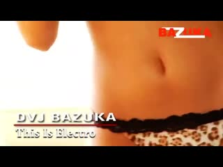 Dj Bazuka - This is electro