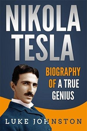 Nikola Tesla  Biography of a True Genius