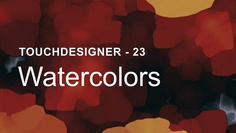 Watercolors – TouchDesigner Tutorial 23