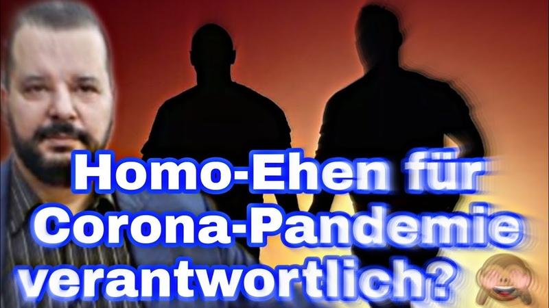 Homo Ehen für Corona Pandemie verantwortlich 🙈