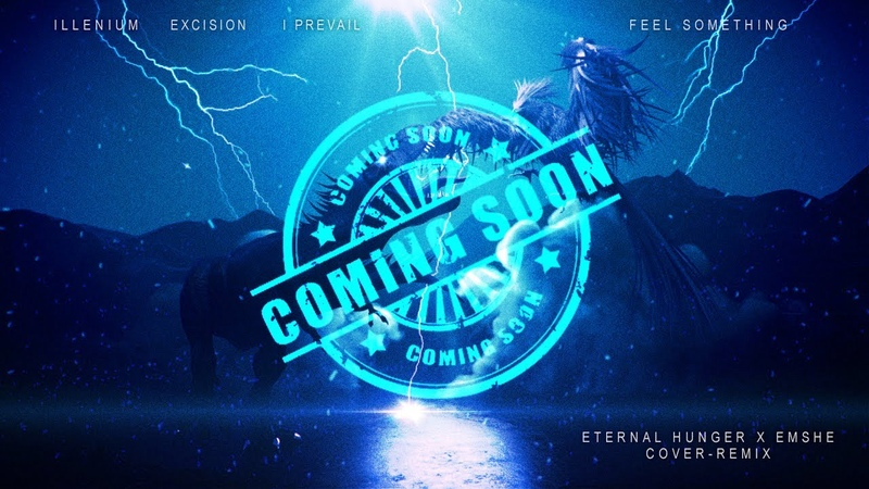 TEASER ILLENIUM Excision I Prevail Feel Something Eternal Hunger feat EMSHE Cover Remix