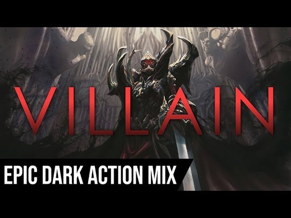 VILLAIN 1 HOUR of Epic Dark Sinister Dramatic Action Music