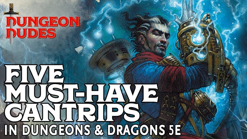 Five Must-Have Cantrips in Dungeons and Dragons 5e