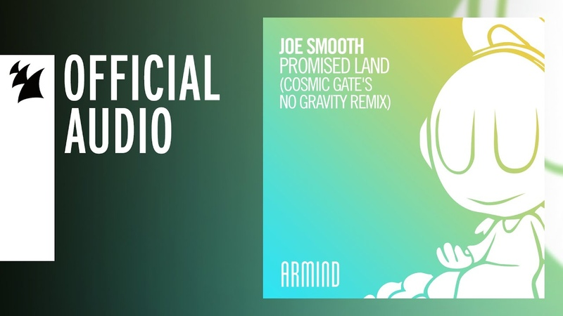 Joe Smooth Promised Land Cosmic Gate's No Gravity Remix
