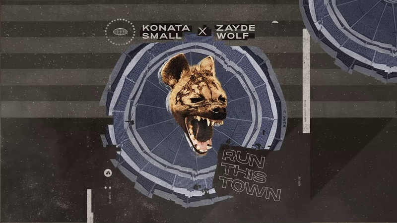 KONATA SMALL x ZAYDE WOLF RUN THIS TOWN Official Audio