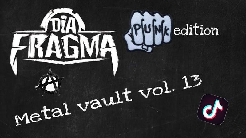 Metal vault vol.13 Dia Fragma нашакарантиннаявесна Tik Tok punk edition
