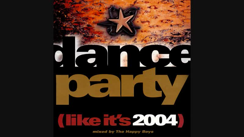 Dance Party Like Its 2004 Mixed By The Happy Boys