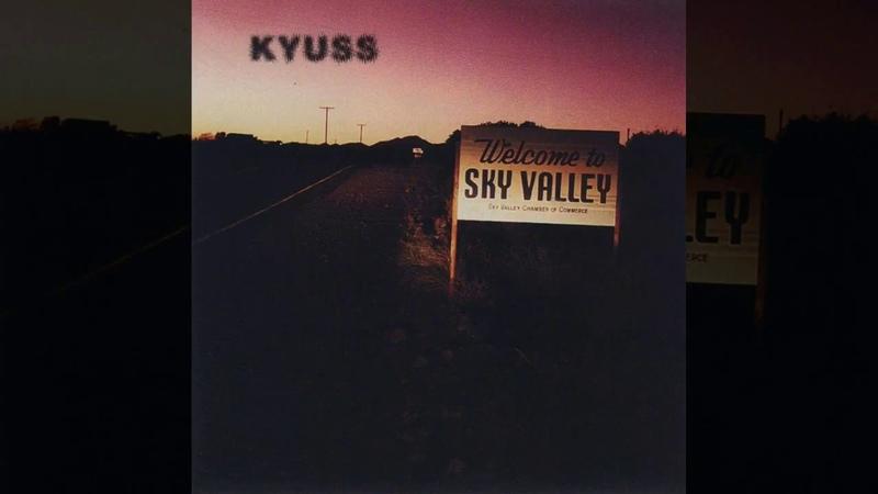 KYUSS Welcome To Sky Valley 1994 Full Album