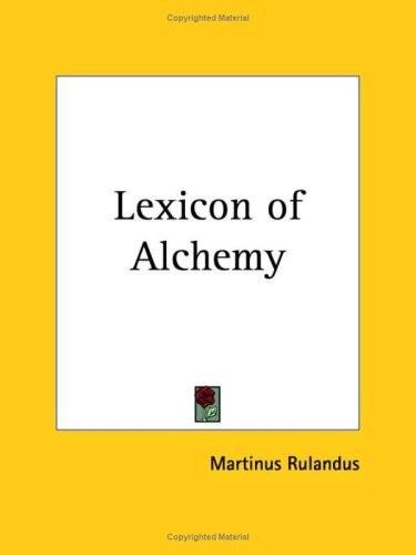 Martinus Rulandus-Lexicon of Alchemy (1999)